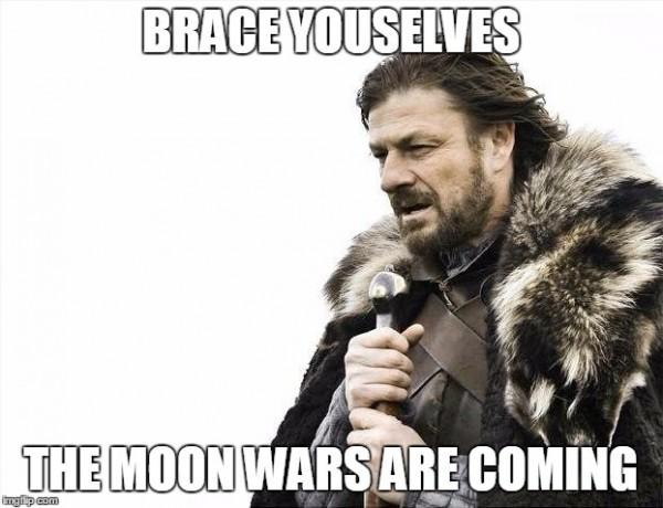 Brace yourselves moonwars