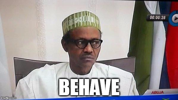 Buhari behaVE