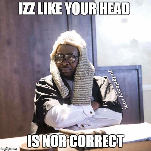 Judge Jazzy correct